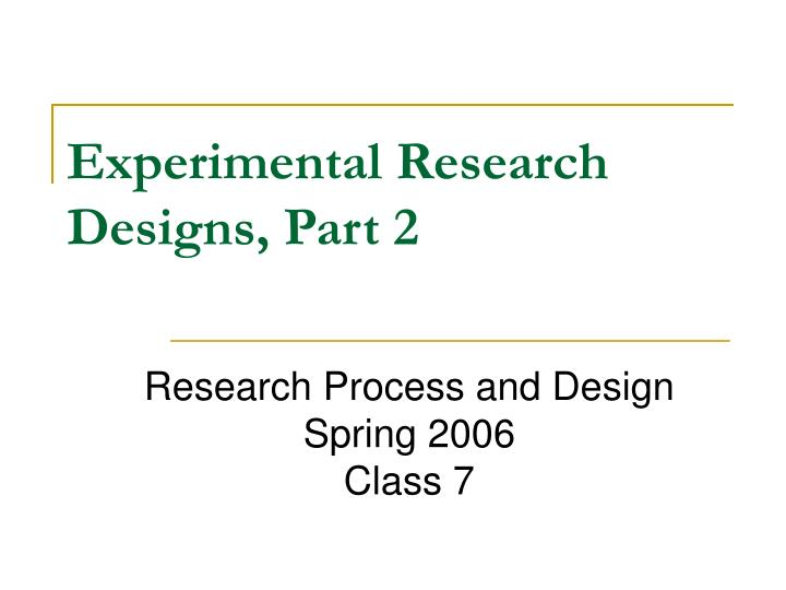 experimental research design Experimental research- research design - download as word doc (doc / docx), pdf file (pdf), text file (txt) or read online experimental research- research design.