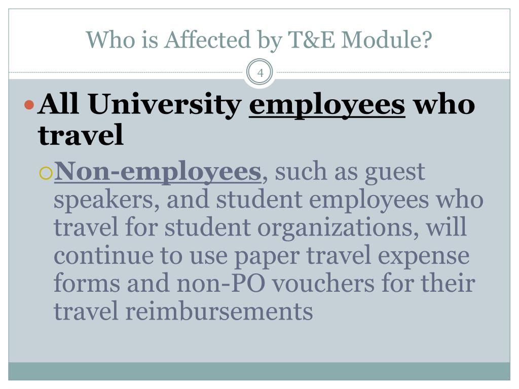 Who is Affected by T&E Module?