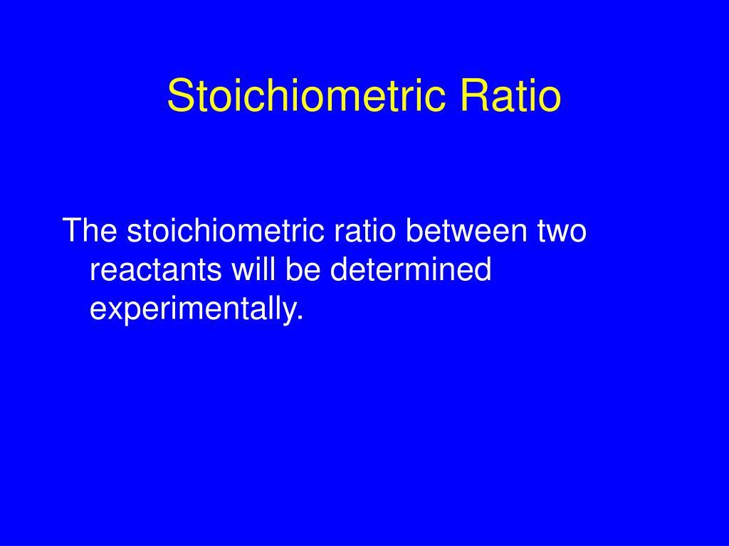 stoichiometric ratio