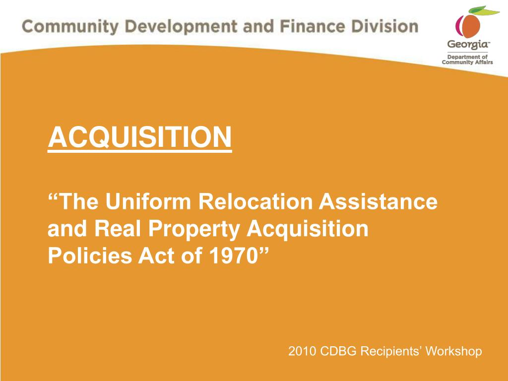 acquisition the uniform relocation assistance and real property acquisition policies act of 1970