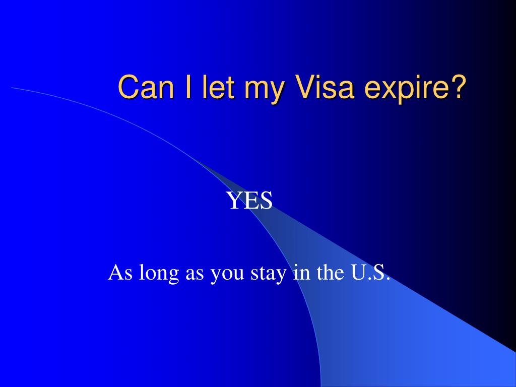 Can I let my Visa expire?