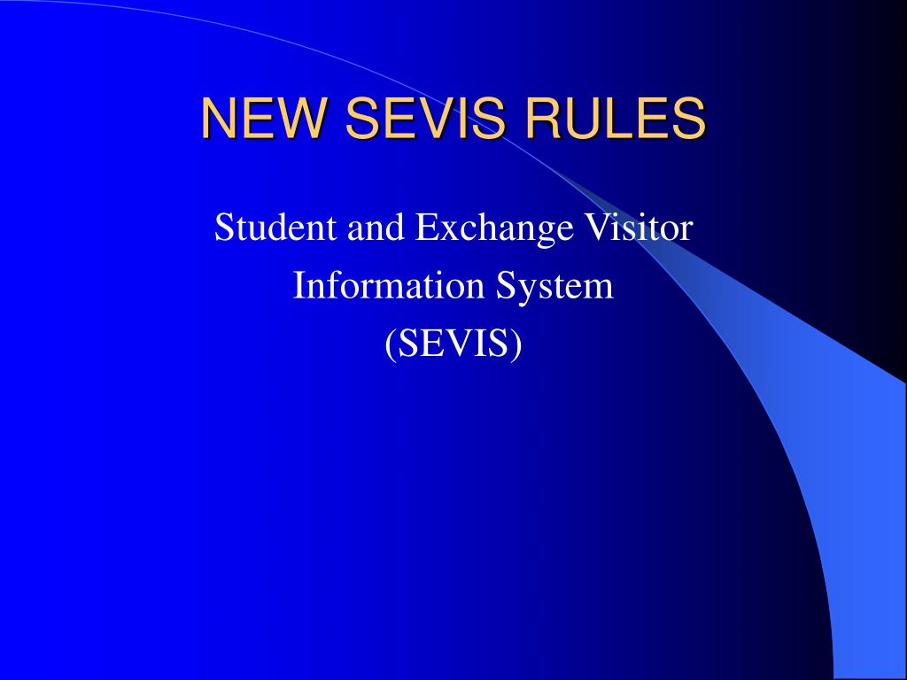 NEW SEVIS RULES