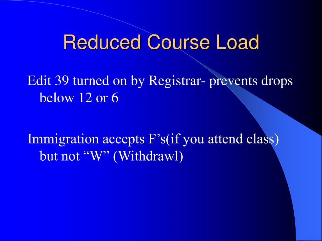 Reduced Course Load
