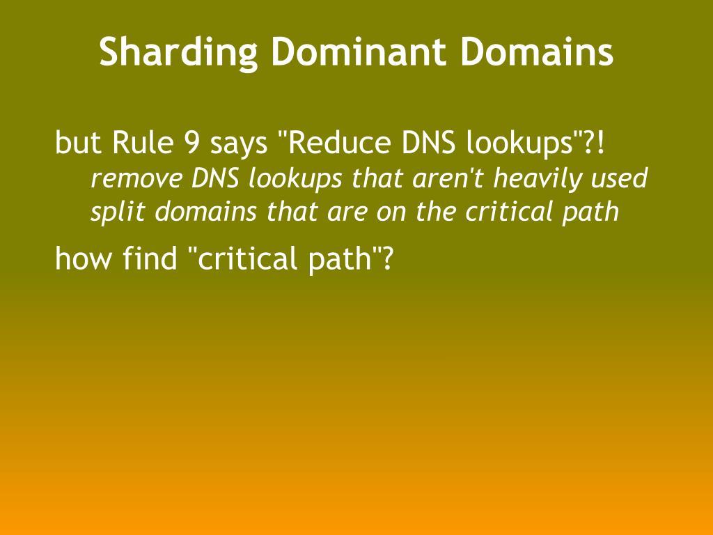 Sharding Dominant Domains
