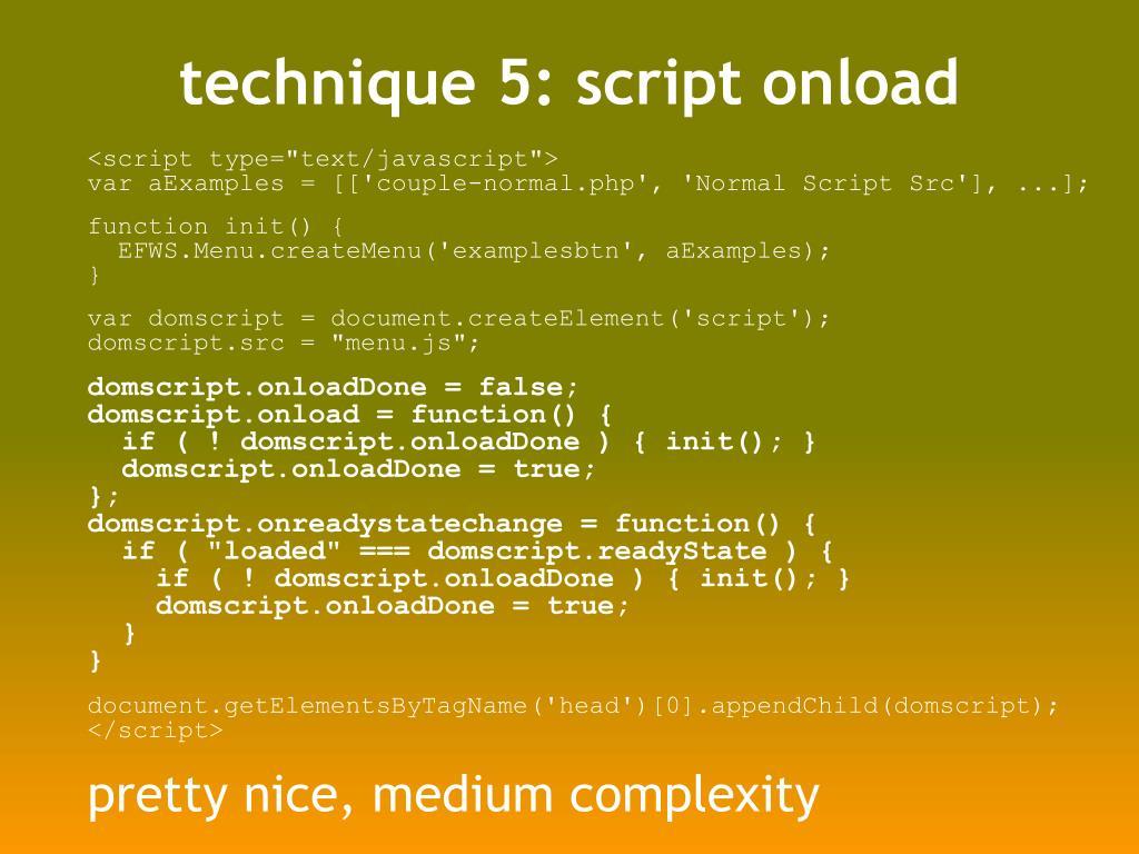 technique 5: script onload