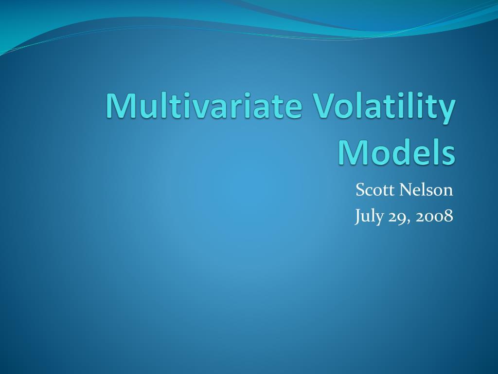 PPT - Multivariate Volatility Models PowerPoint Presentation