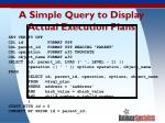 a simple query to display actual execution plans