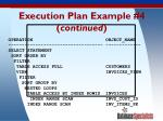 execution plan example 4 continued
