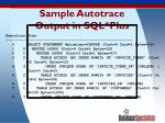 sample autotrace output in sql plus