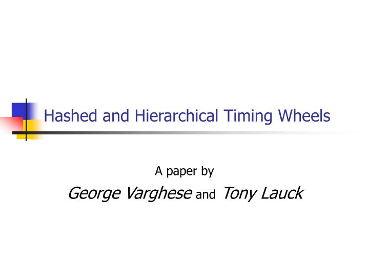 hashed and hierarchical timing wheels n.