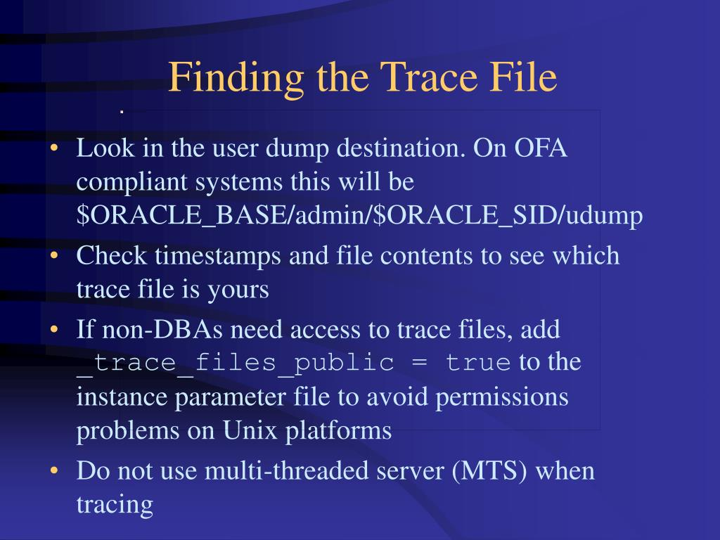 Look in the user dump destination. On OFA compliant systems this will be $ORACLE_BASE/admin/$ORACLE_SID/udump