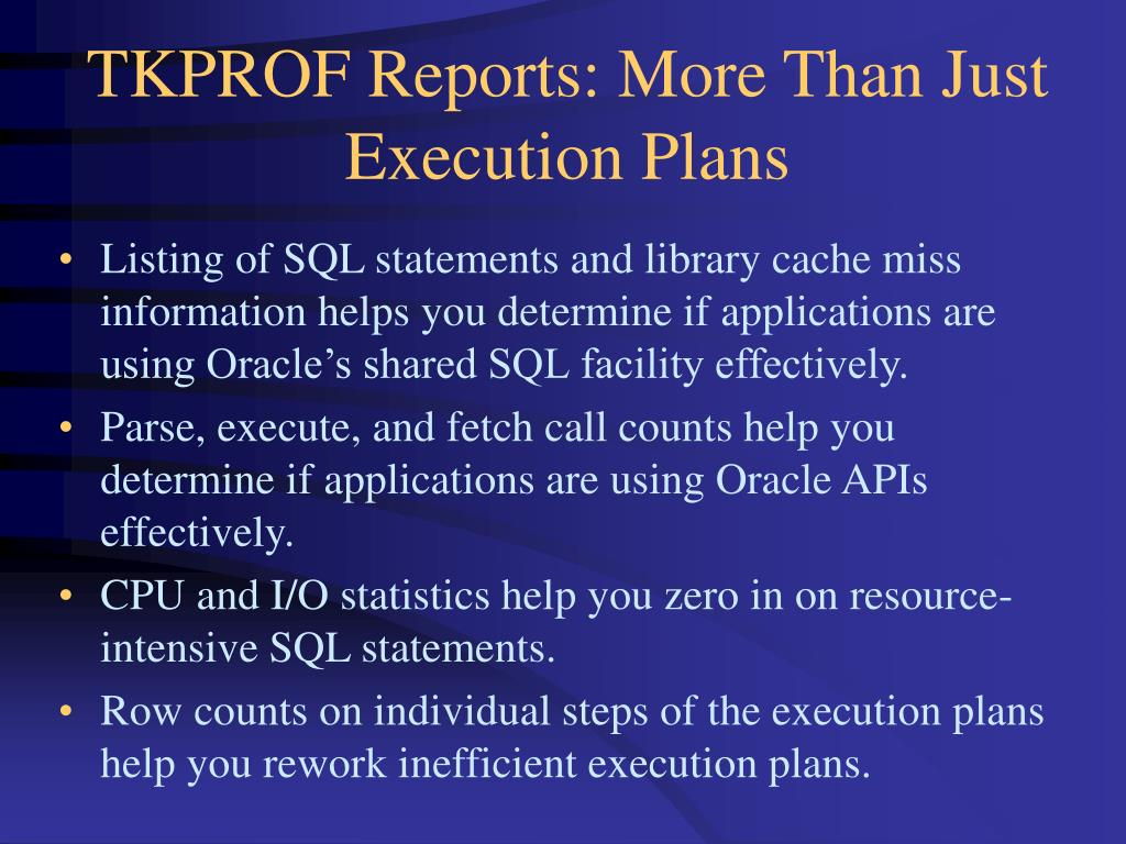 TKPROF Reports: More Than Just Execution Plans