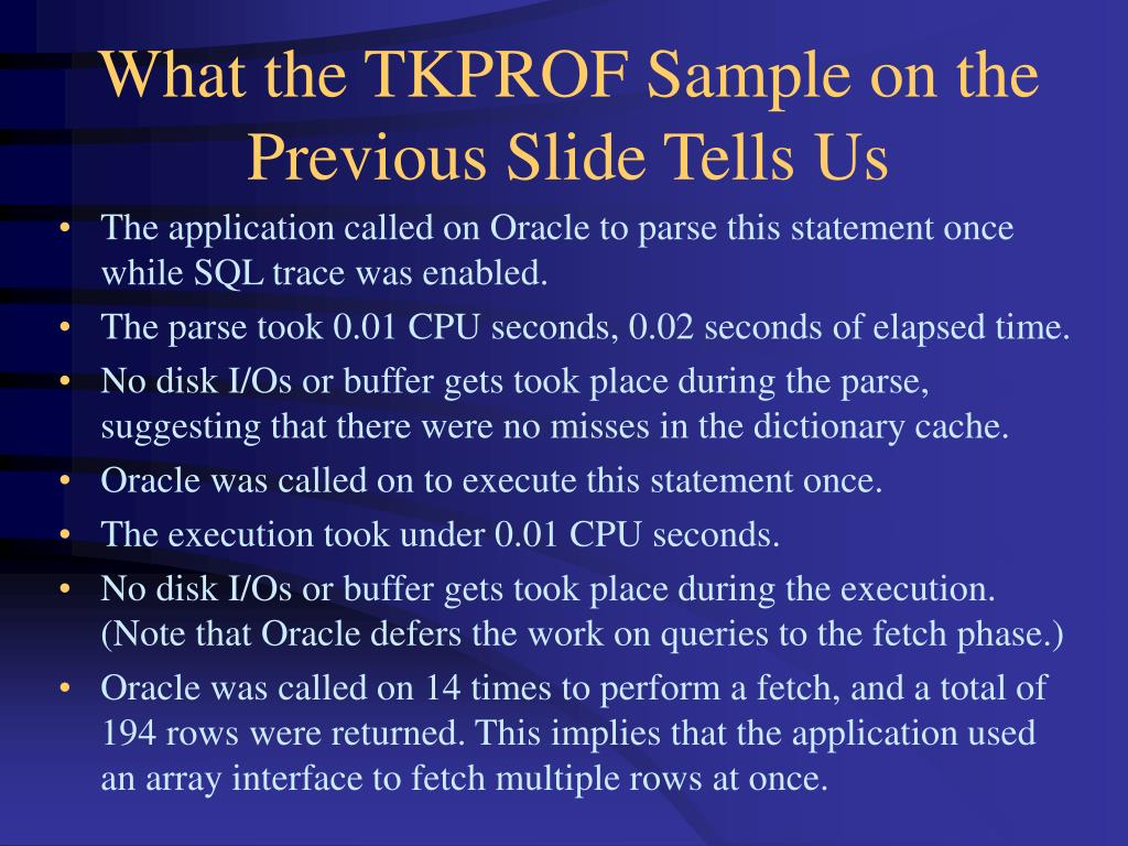What the TKPROF Sample on the Previous Slide Tells Us