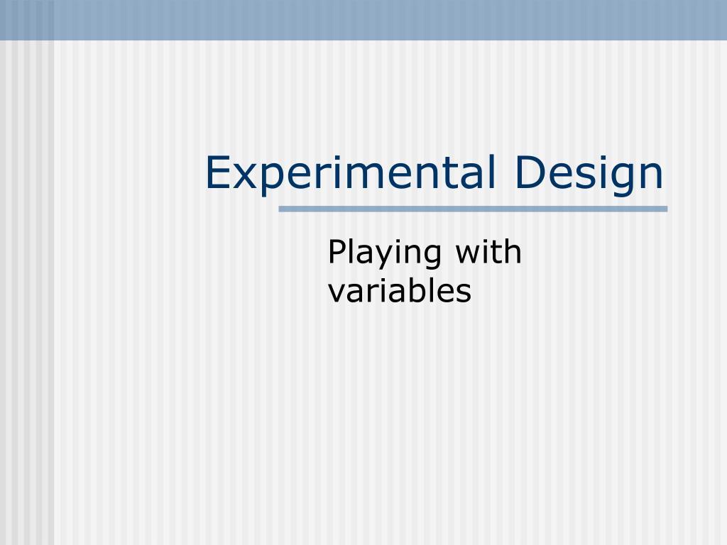 experimental design l.