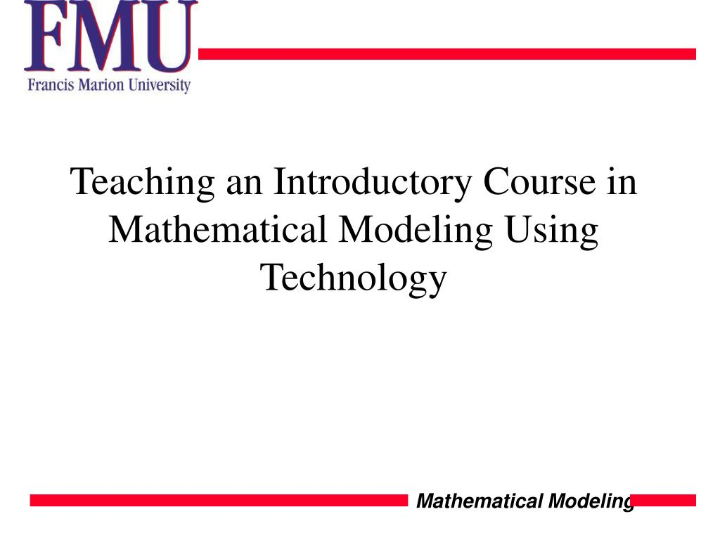 teaching an introductory course in mathematical modeling using technology l.