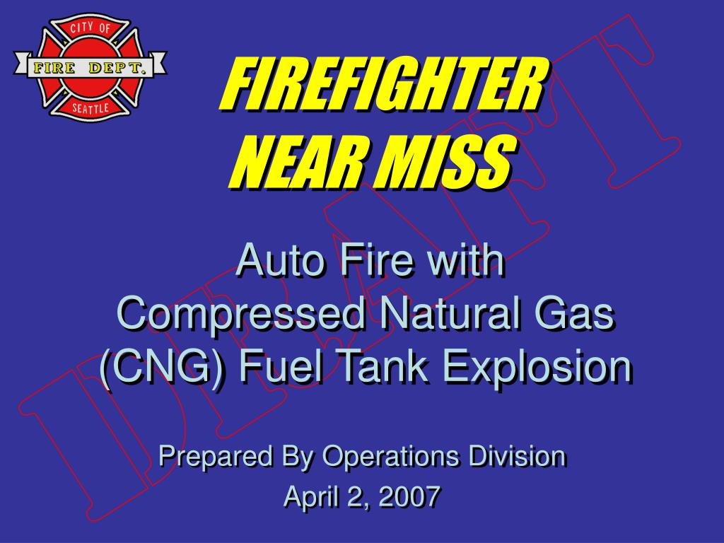firefighter near miss auto fire with compressed natural gas cng fuel tank explosion l.