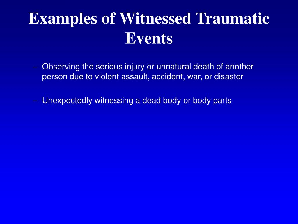 Examples of Witnessed Traumatic Events