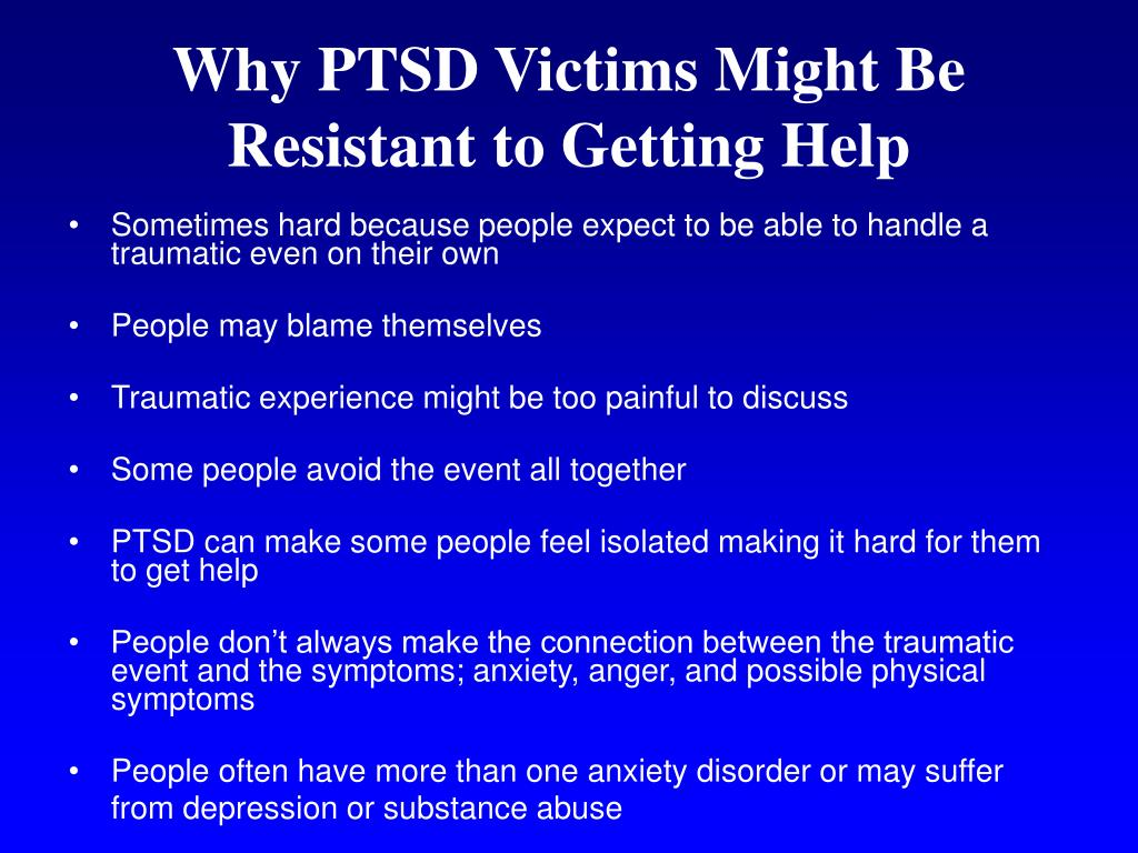 Why PTSD Victims Might Be Resistant to Getting Help
