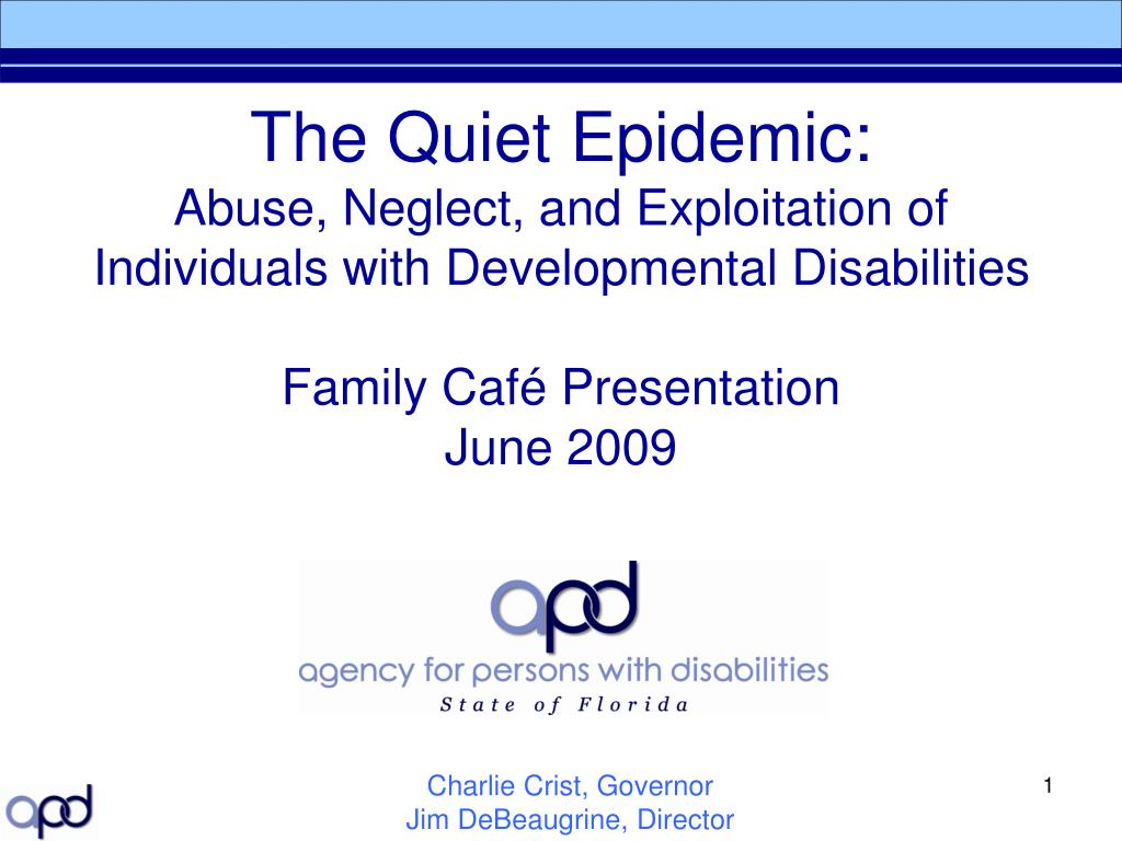 Abuse And Exploitation Of People With Developmental >> Ppt The Quiet Epidemic Abuse Neglect And Exploitation Of