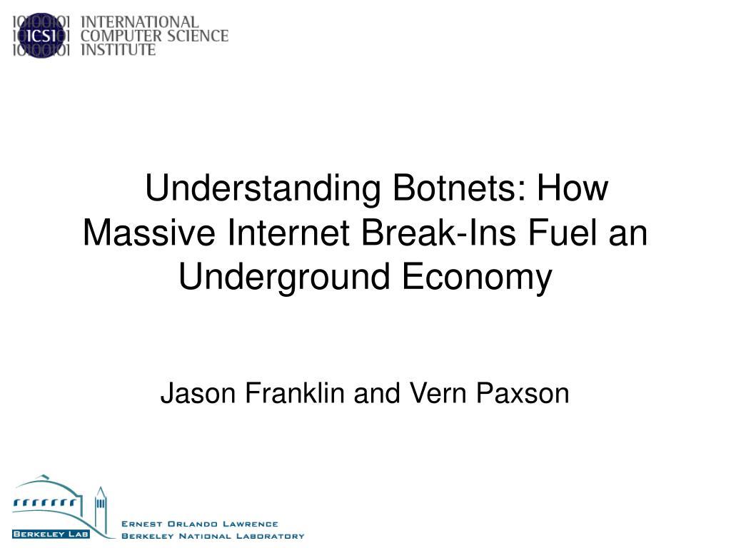 understanding botnets how massive internet break ins fuel an underground economy l.