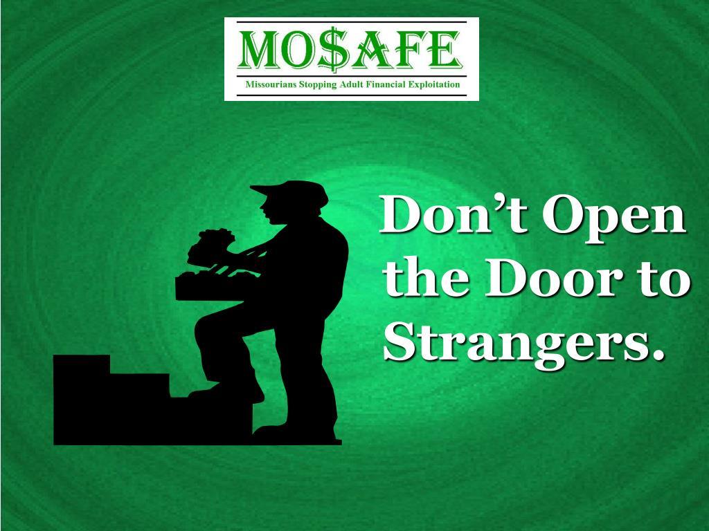 Don't Open the Door to Strangers.
