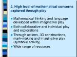 2 high level of mathematical concerns explored through play