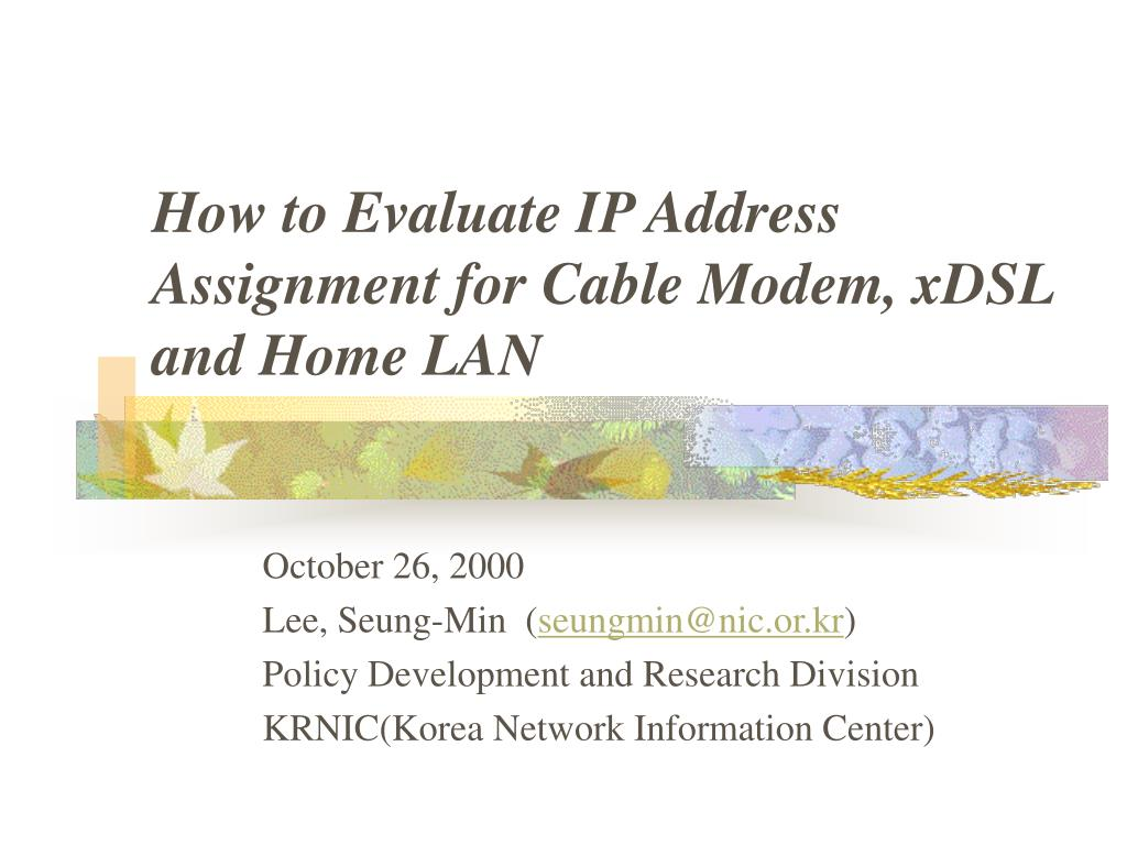 how to evaluate ip address assignment for cable modem xdsl and home lan l.