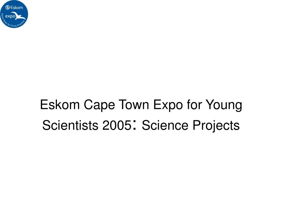 ppt eskom cape town expo for young scientists 2005 science