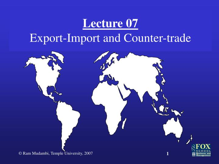 Lecture 07 export import and counter trade