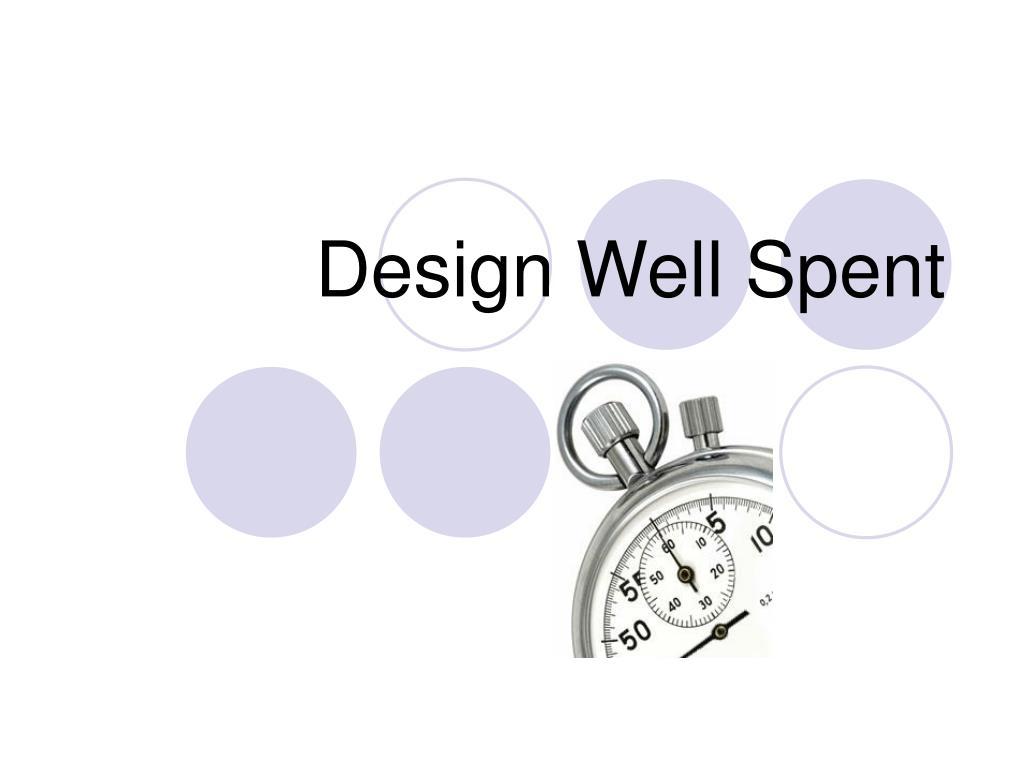 design well spent l.
