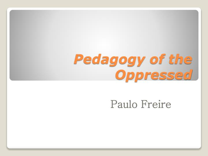 a comparison of platos allegory of the cave with paulo freires pedagogy of the oppressed
