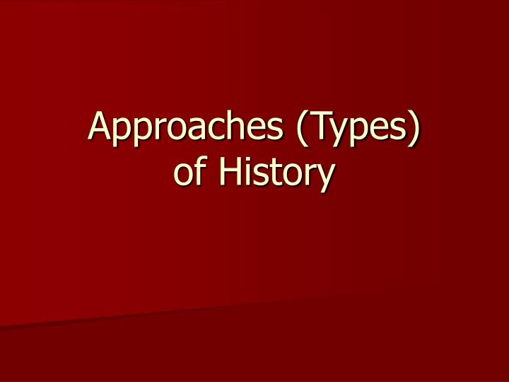 approaches types of history n.