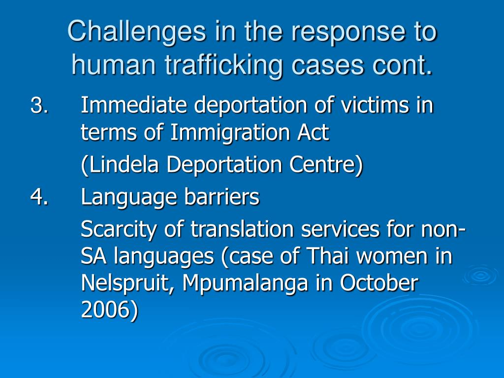 Challenges in the response to human trafficking cases cont.