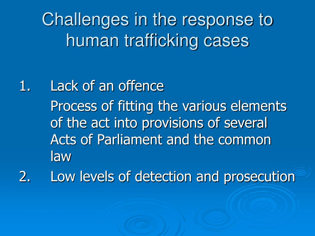 Challenges in the response to human trafficking cases
