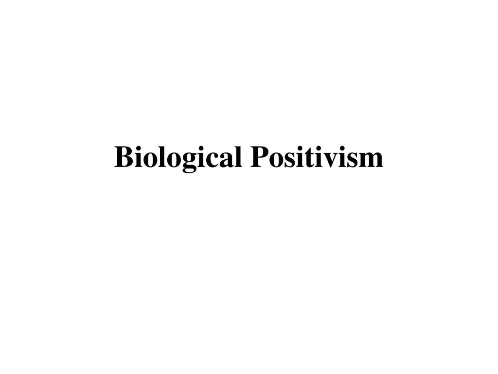 biological positivism l.