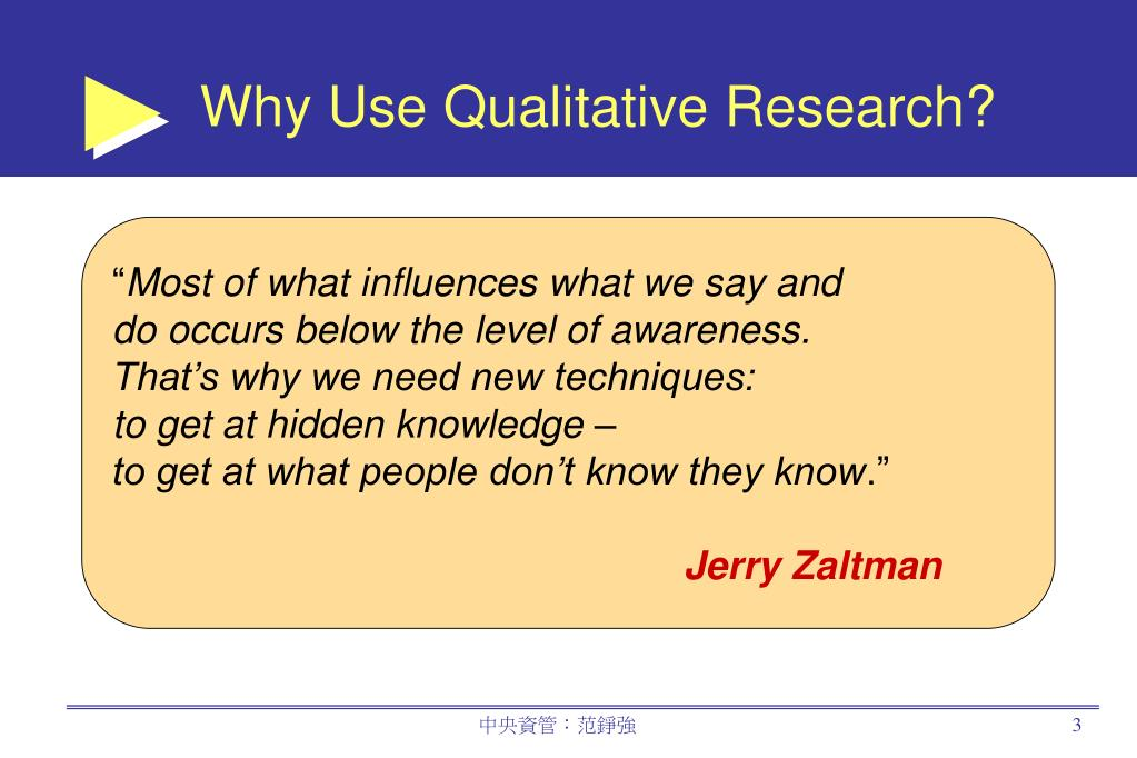 Why Use Qualitative Research?