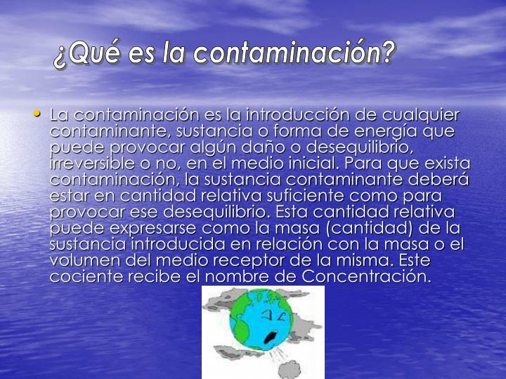 ¿Qué es la contaminación?