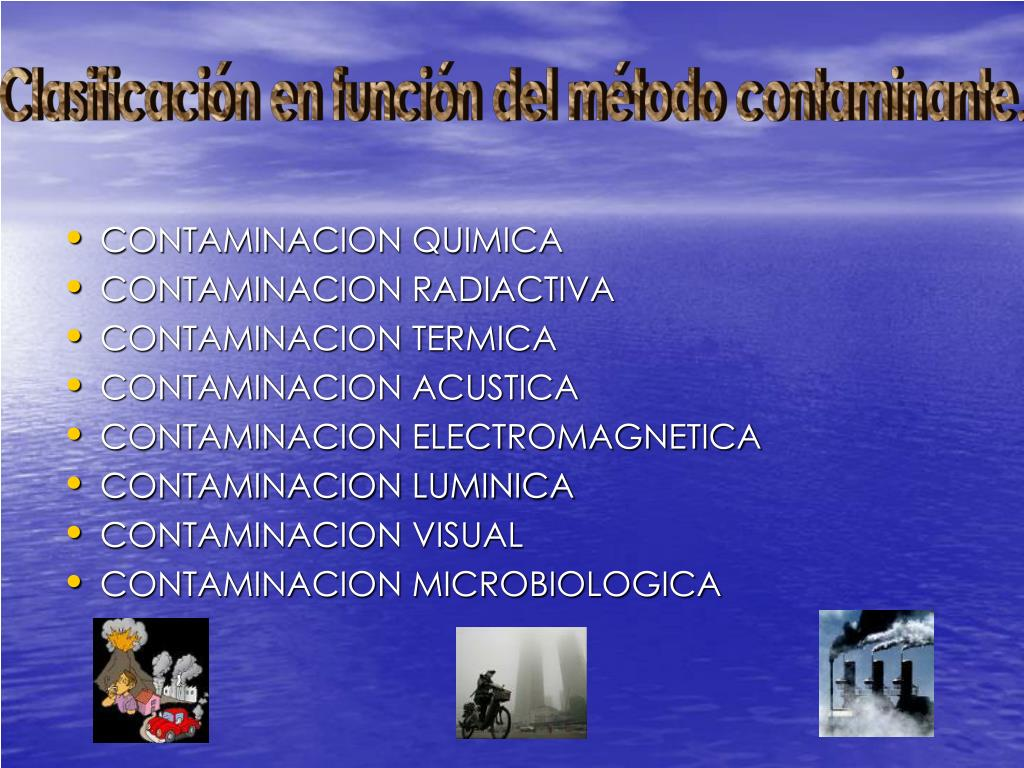 Clasificación en función del método contaminante.