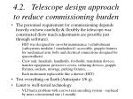 4 2 telescope design approach to reduce commissioning burden