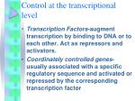 control at the transcriptional level