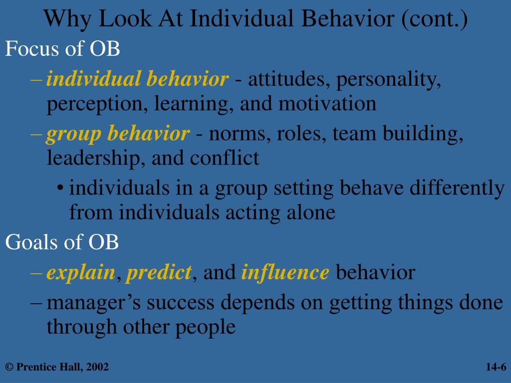 Why Look At Individual Behavior (cont.)