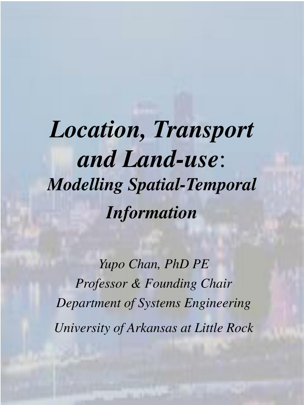 location transport and land use modelling spatial temporal information l.