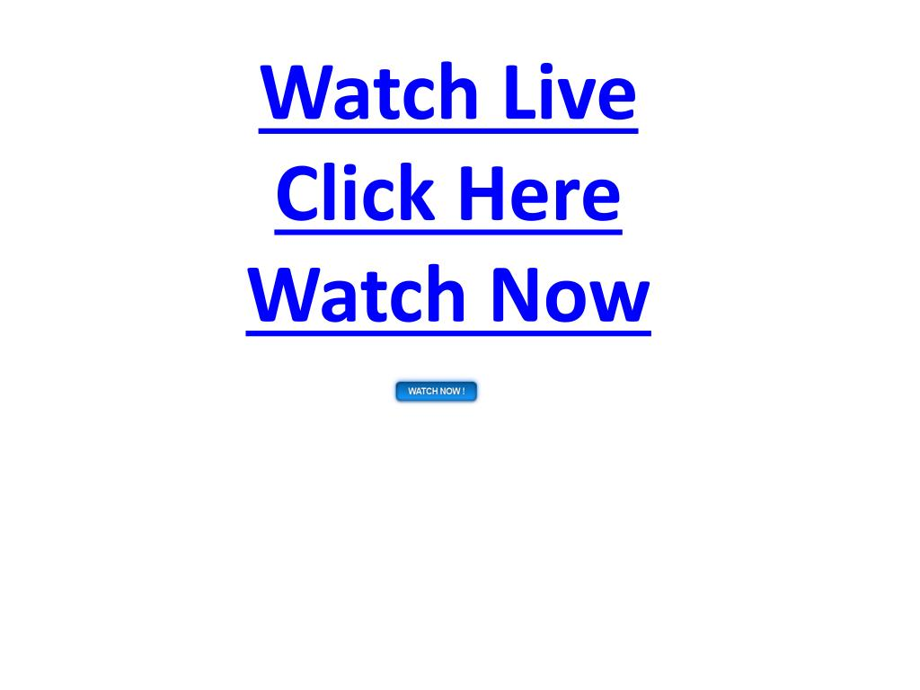 watch live click here watch now l.
