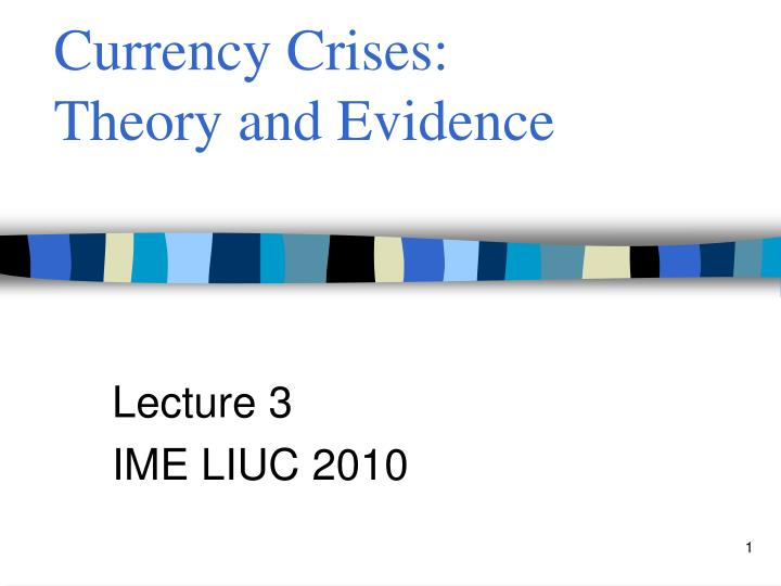 Currency crises theory and evidence