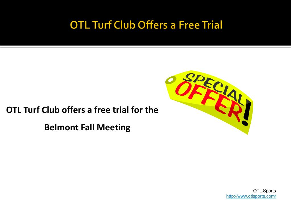 otl turf club offers a free trial l.