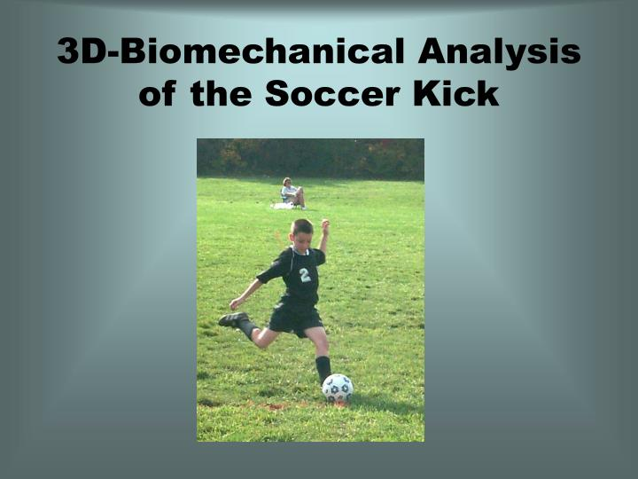 3d biomechanical analysis of the soccer kick n.
