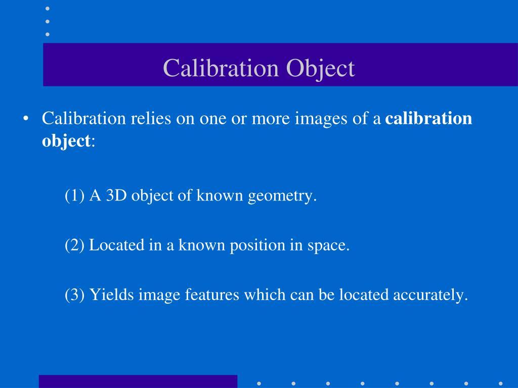 Calibration Object