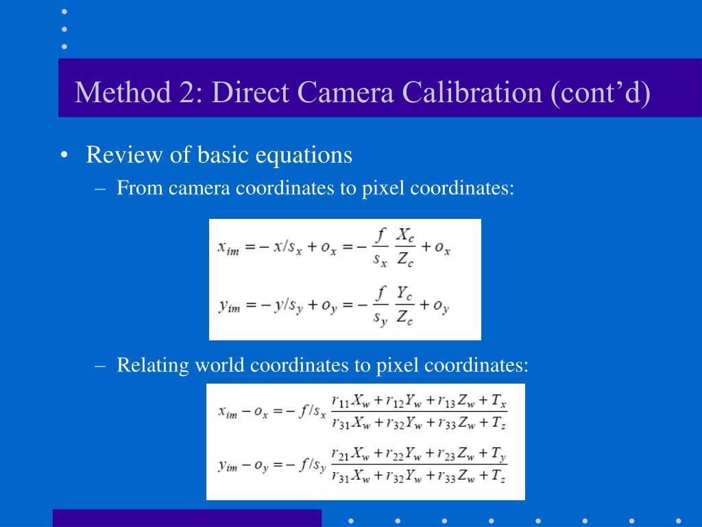 Method 2: Direct Camera Calibration (cont'd)