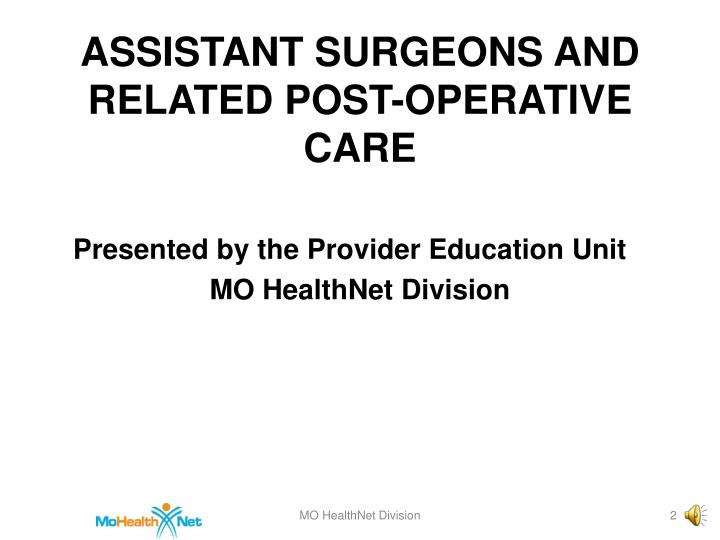 Assistant surgeons and related post operative care