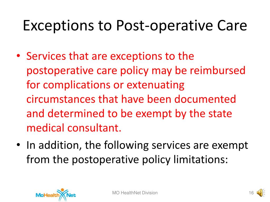 Exceptions to Post-operative Care